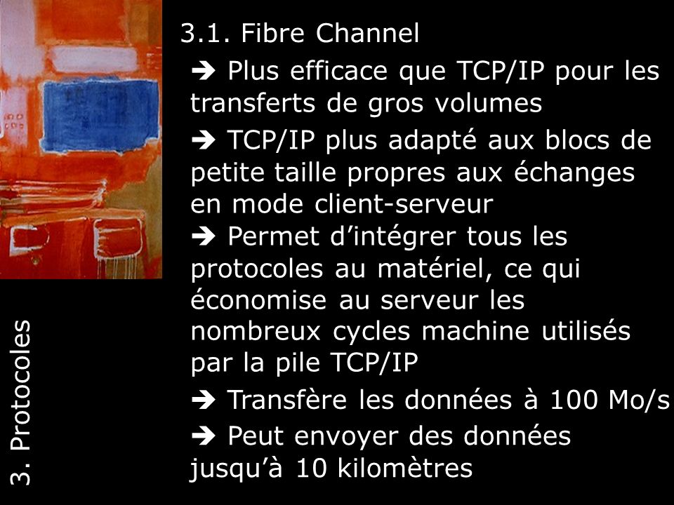 3.1. Fibre Channel  Plus efficace que TCP/IP pour les transferts de gros volumes.