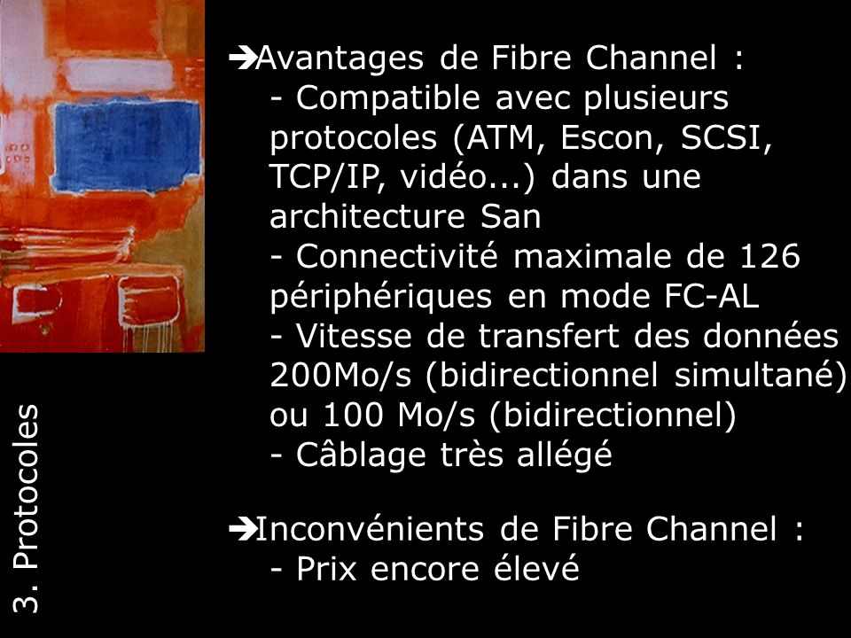 Avantages de Fibre Channel :