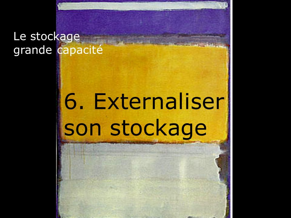 6. Externaliser son stockage