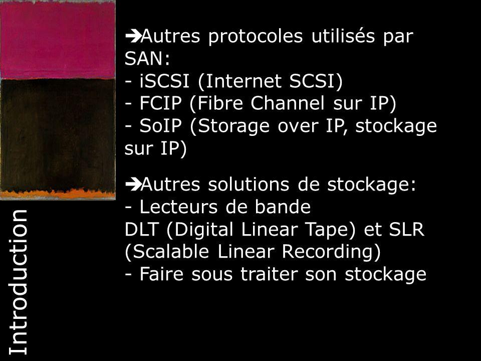 Introduction Autres protocoles utilisés par SAN: