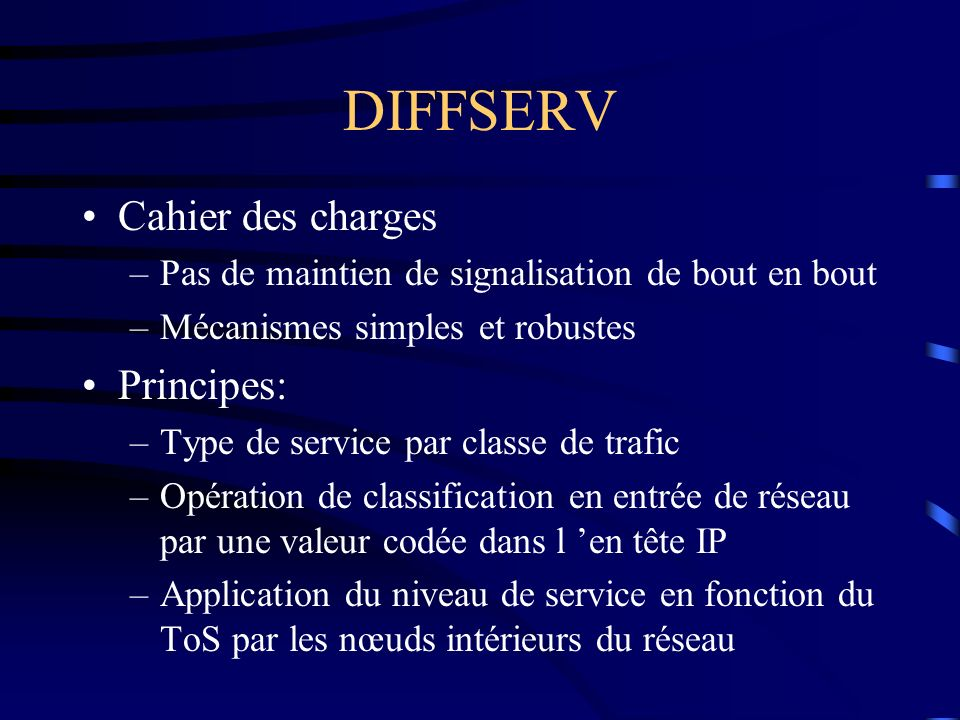 DIFFSERV Cahier des charges Principes: