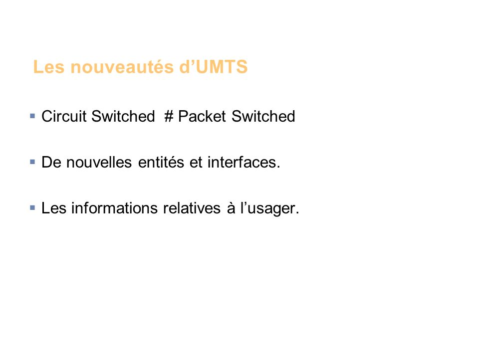 Les nouveautés d'UMTS Circuit Switched # Packet Switched