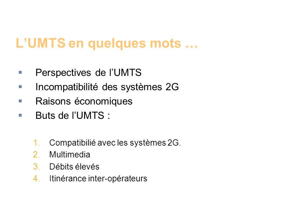 L'UMTS en quelques mots …