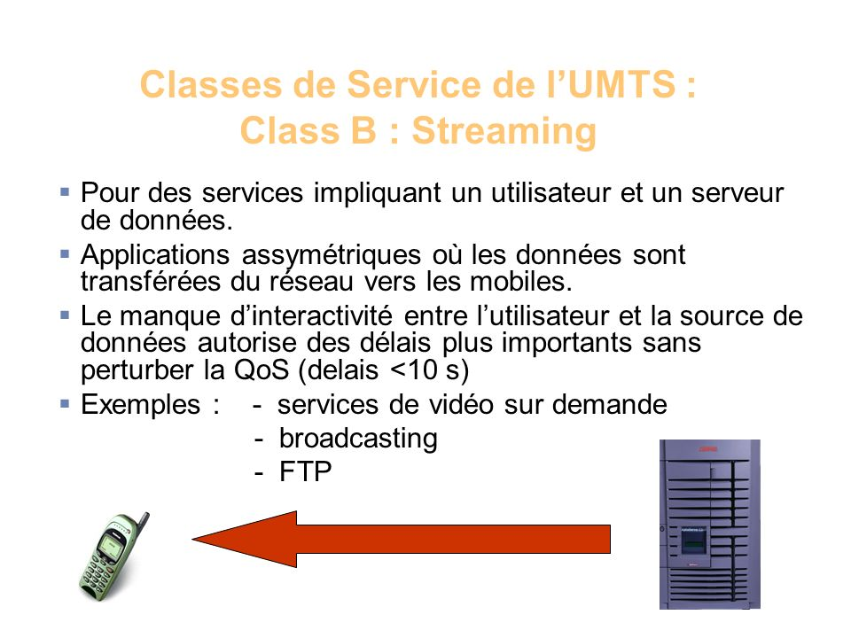 Classes de Service de l'UMTS : Class B : Streaming