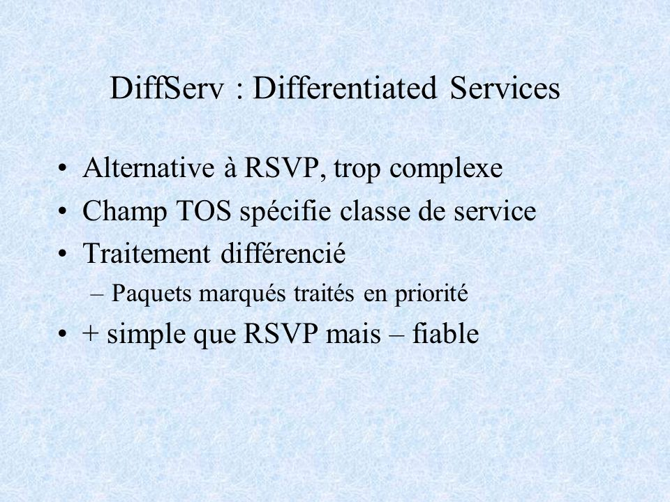 DiffServ : Differentiated Services