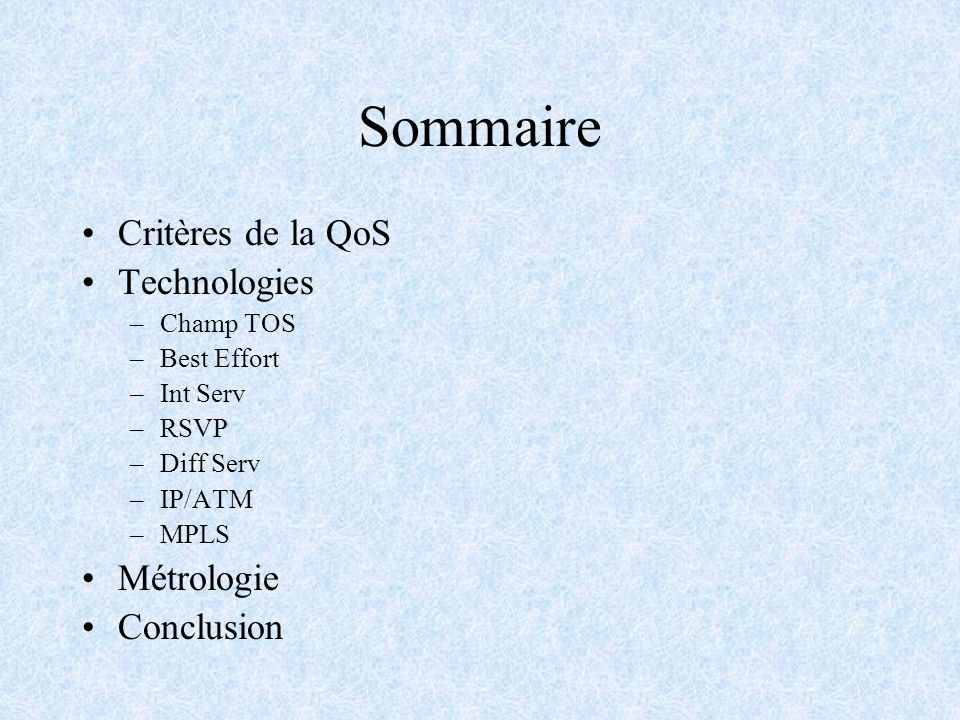Sommaire Critères de la QoS Technologies Métrologie Conclusion