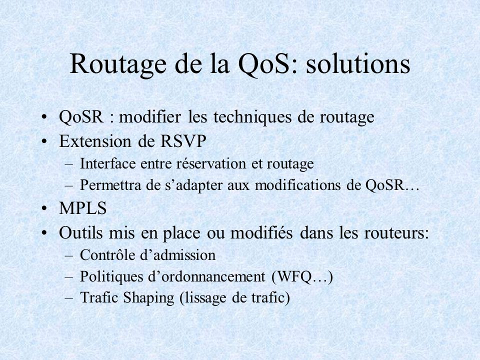Routage de la QoS: solutions