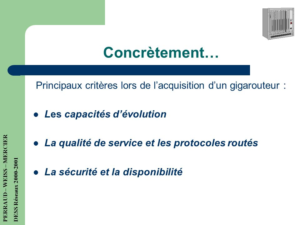 Concrètement… Principaux critères lors de l'acquisition d'un gigarouteur : Les capacités d'évolution