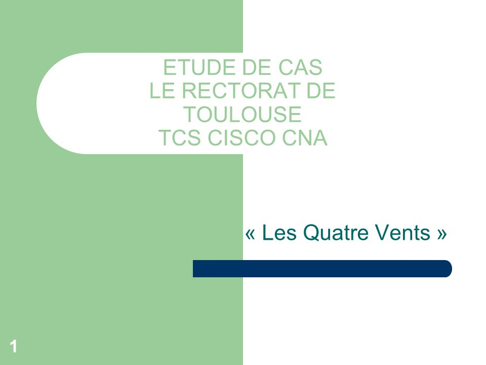 ETUDE DE CAS LE RECTORAT DE TOULOUSE TCS CISCO CNA