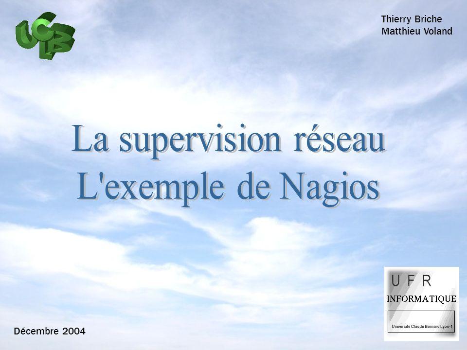 La supervision réseau L exemple de Nagios Thierry Briche