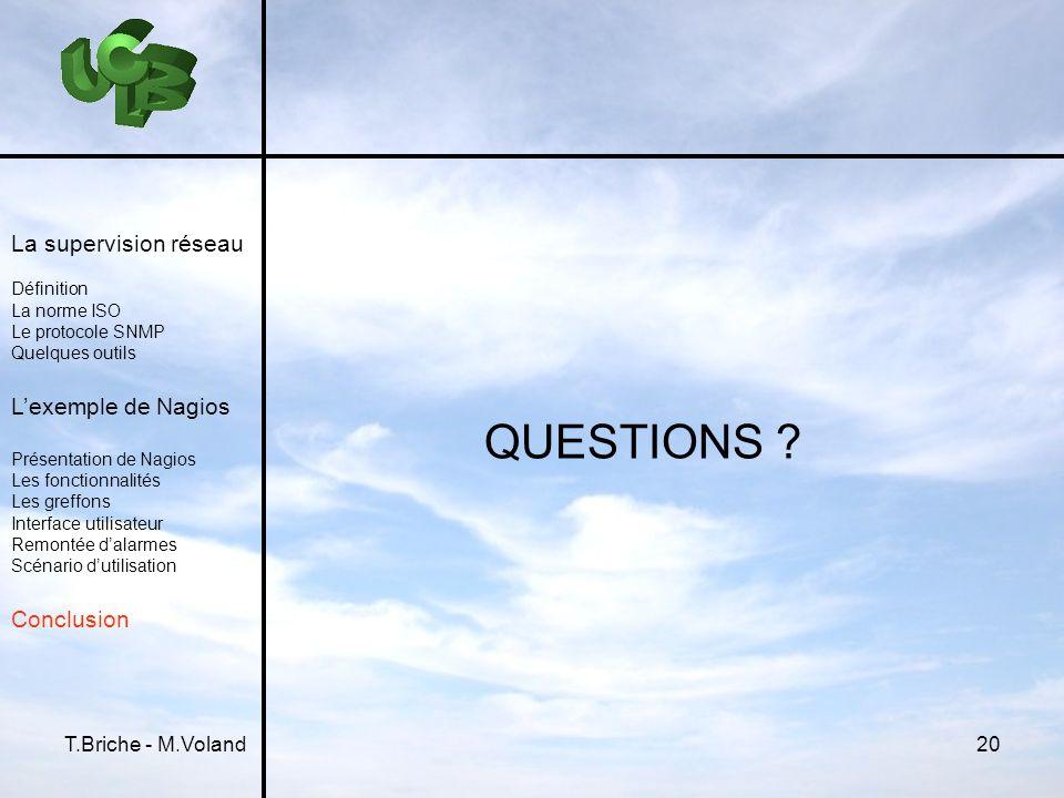 QUESTIONS La supervision réseau L'exemple de Nagios Conclusion