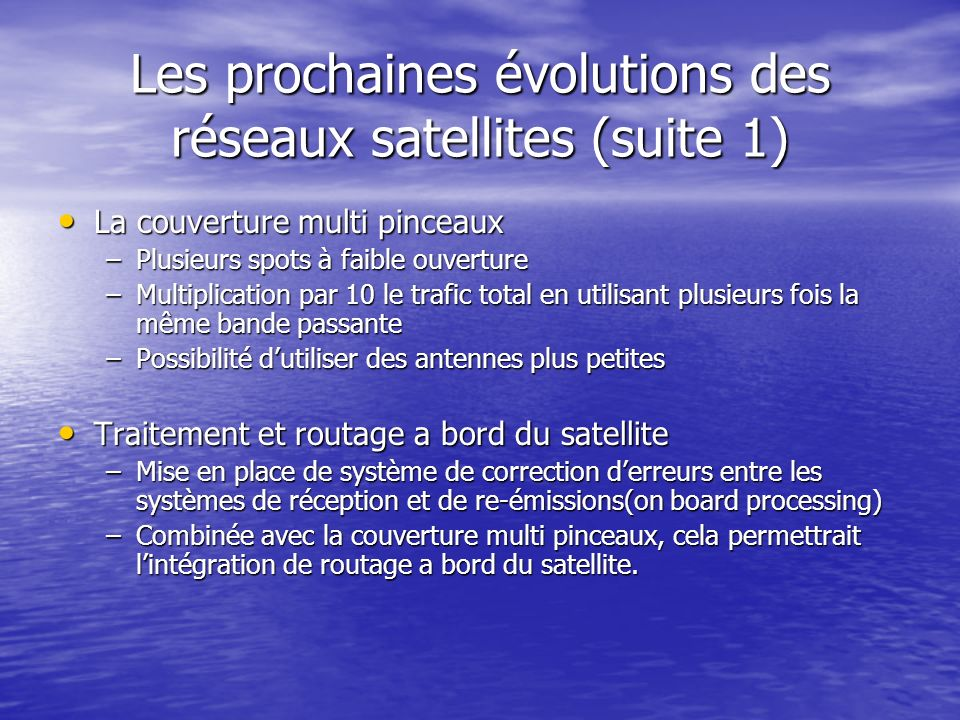Les prochaines évolutions des réseaux satellites (suite 1)