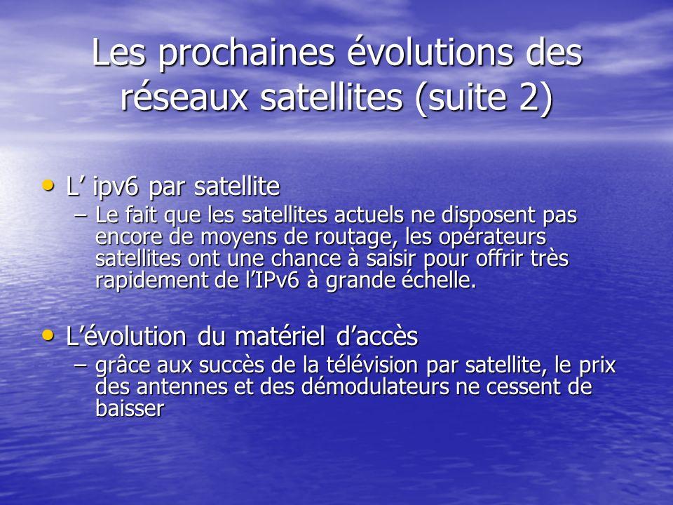 Les prochaines évolutions des réseaux satellites (suite 2)
