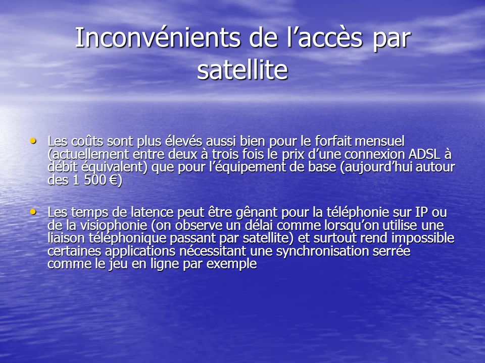 Inconvénients de l'accès par satellite