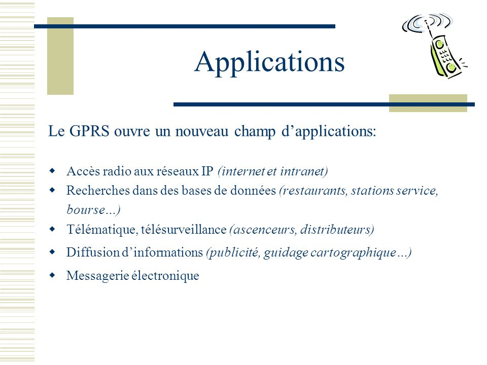Applications Le GPRS ouvre un nouveau champ d'applications: