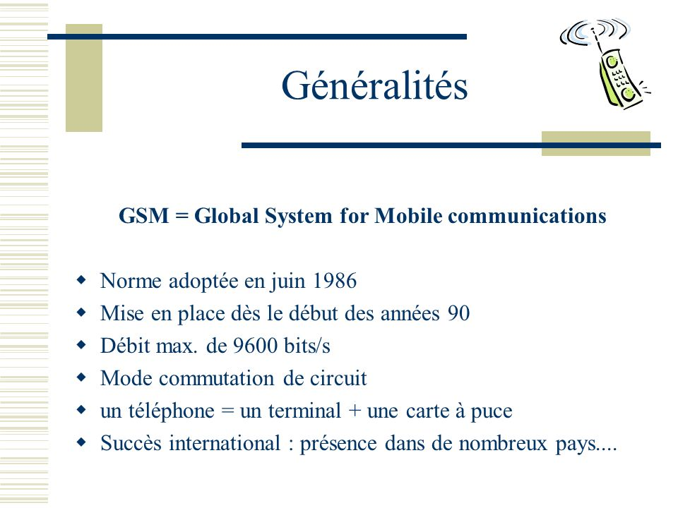 GSM = Global System for Mobile communications