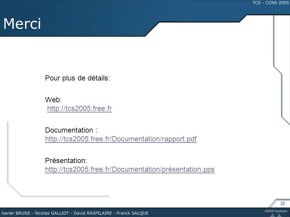 Merci Pour plus de détails: Web: http://tcs2005.free.fr