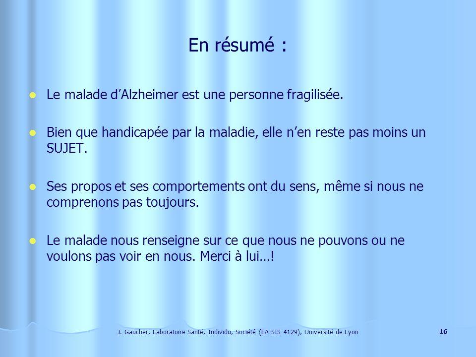 En résumé : Le malade d'Alzheimer est une personne fragilisée.