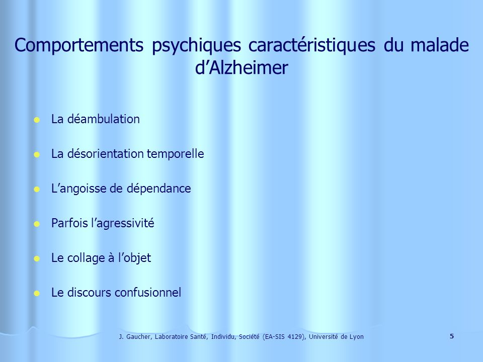 Comportements psychiques caractéristiques du malade d'Alzheimer