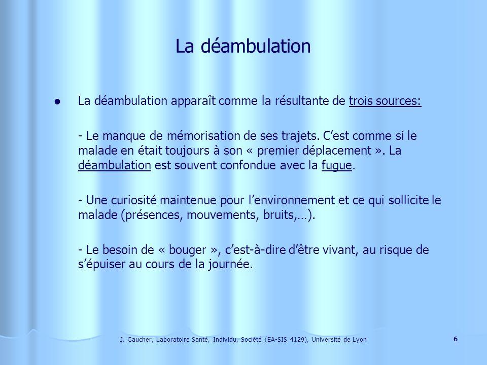 La déambulation La déambulation apparaît comme la résultante de trois sources: