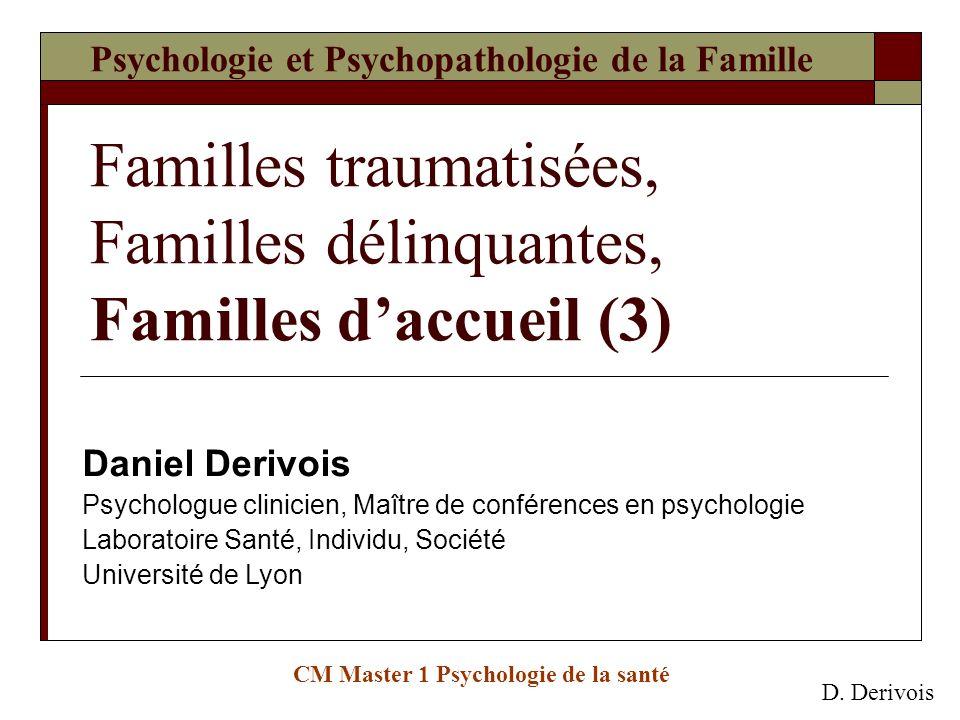 Psychologie et Psychopathologie de la Famille Familles traumatisées, Familles délinquantes, Familles d'accueil (3)