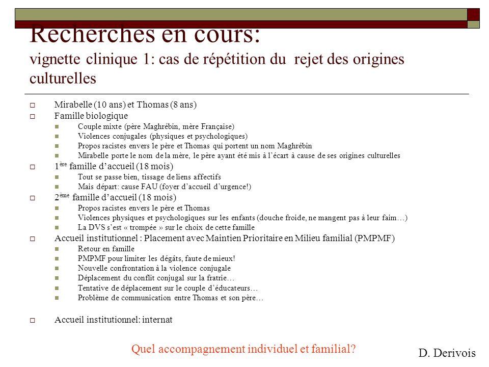 Recherches en cours: vignette clinique 1: cas de répétition du rejet des origines culturelles