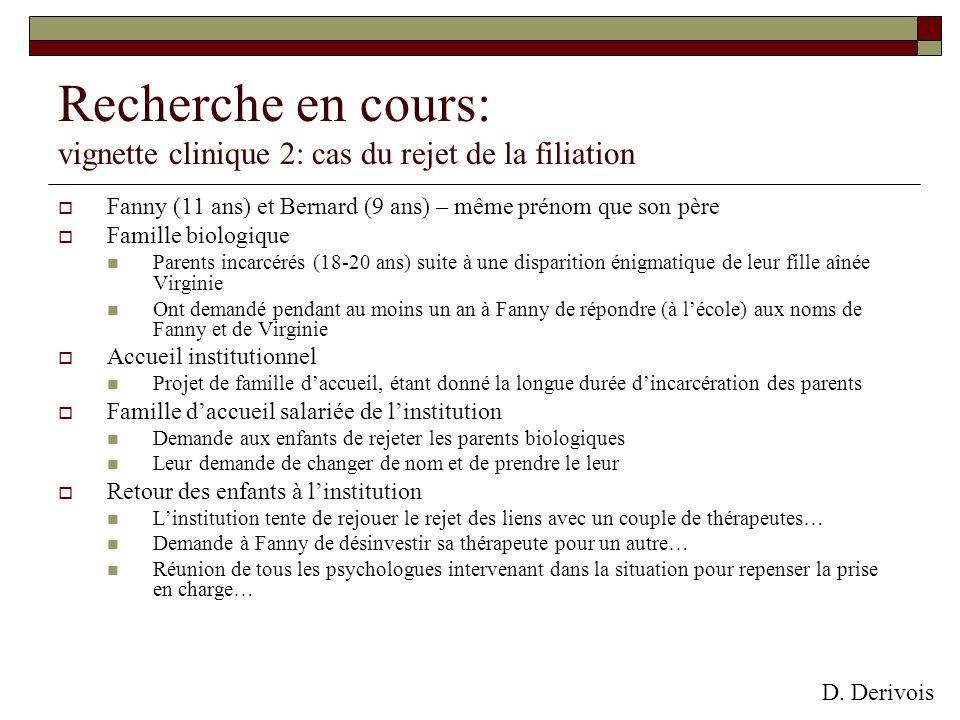 Recherche en cours: vignette clinique 2: cas du rejet de la filiation
