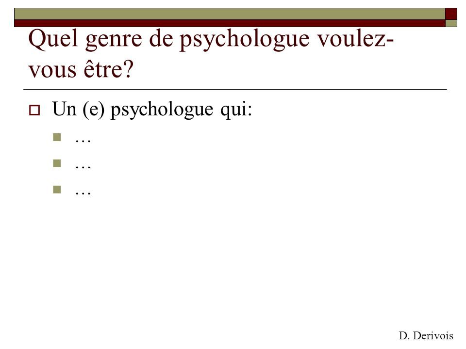 Quel genre de psychologue voulez-vous être