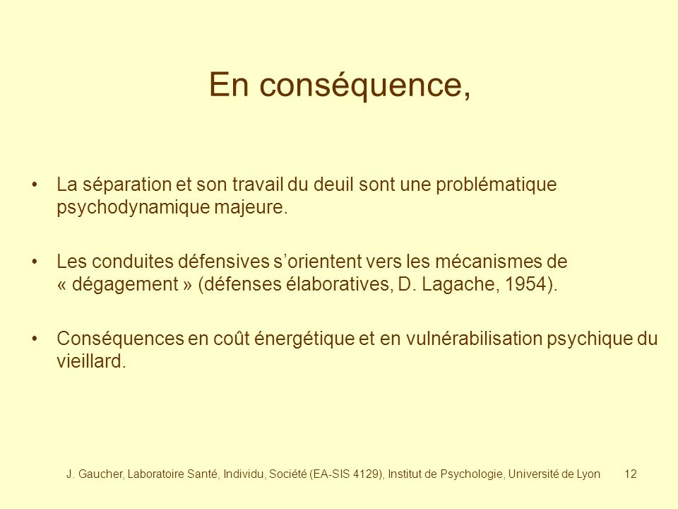 En conséquence, La séparation et son travail du deuil sont une problématique psychodynamique majeure.