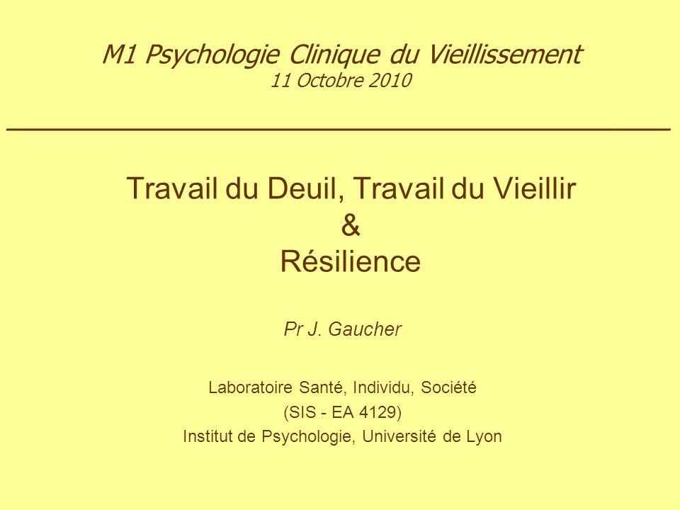 Travail du Deuil, Travail du Vieillir & Résilience