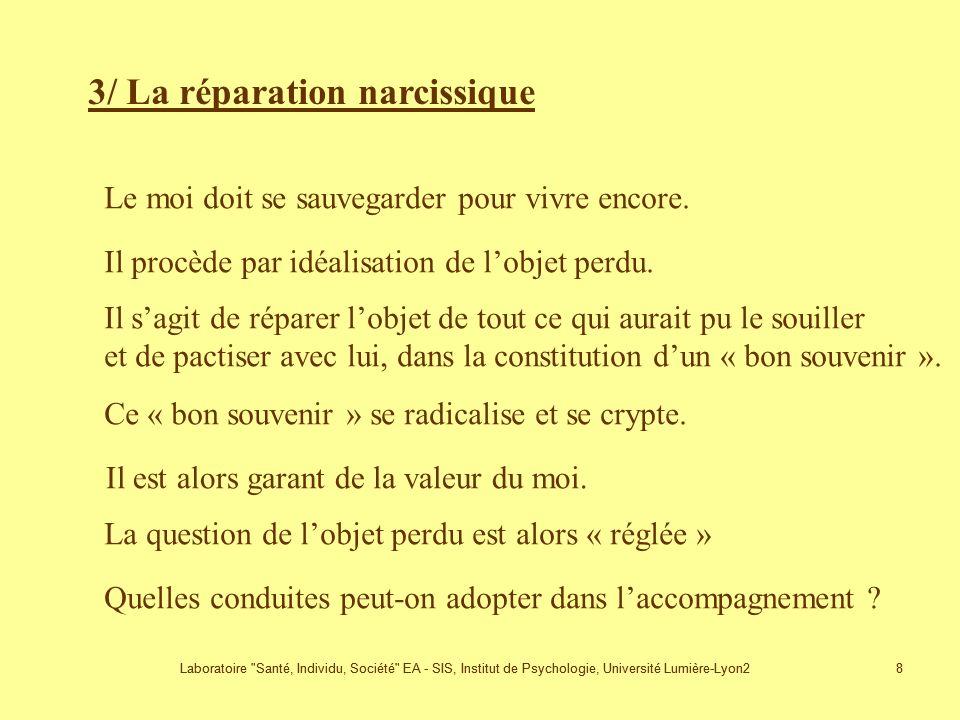 3/ La réparation narcissique