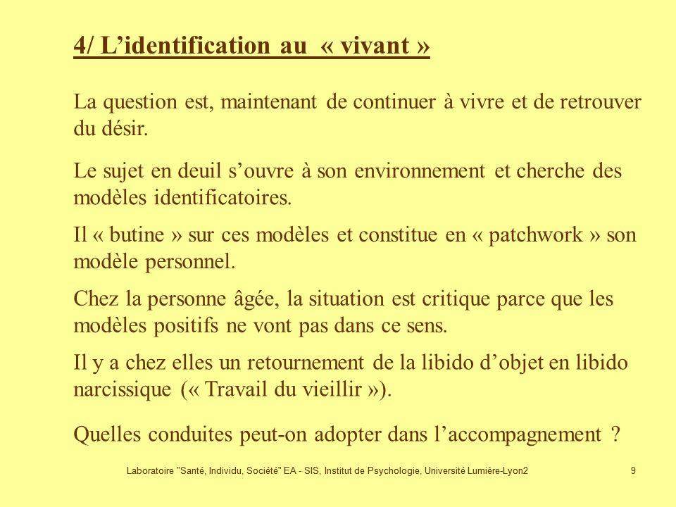 4/ L'identification au « vivant »
