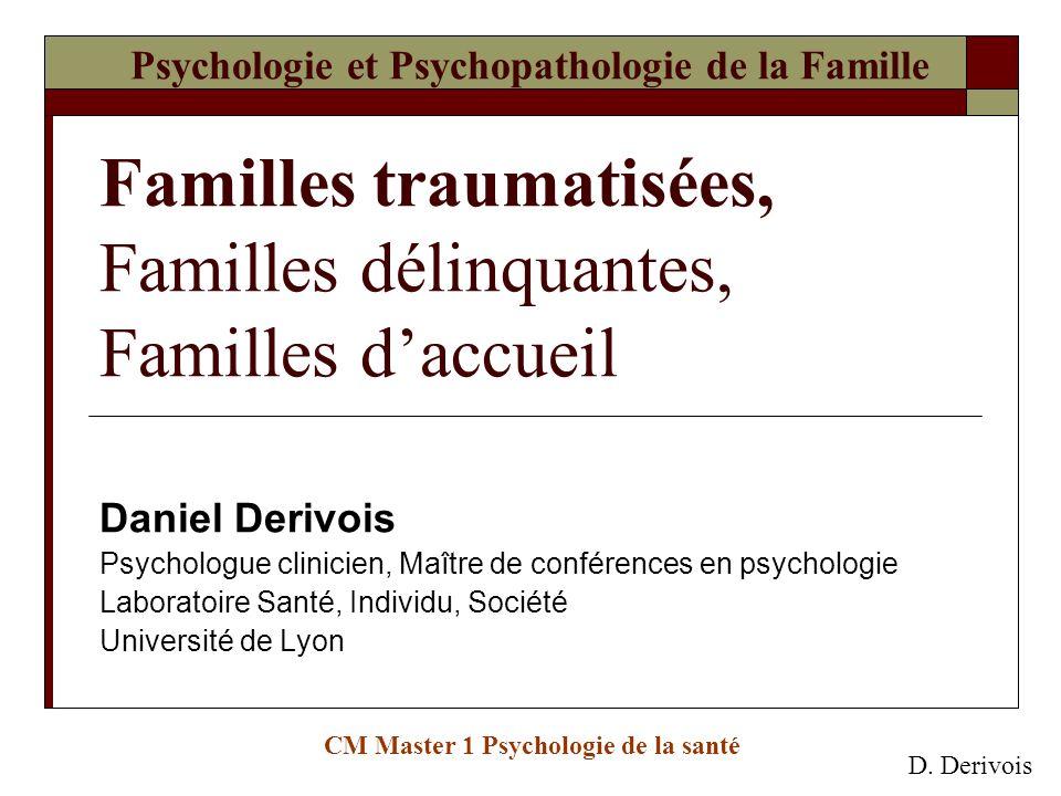 Psychologie et Psychopathologie de la Famille Familles traumatisées, Familles délinquantes, Familles d'accueil
