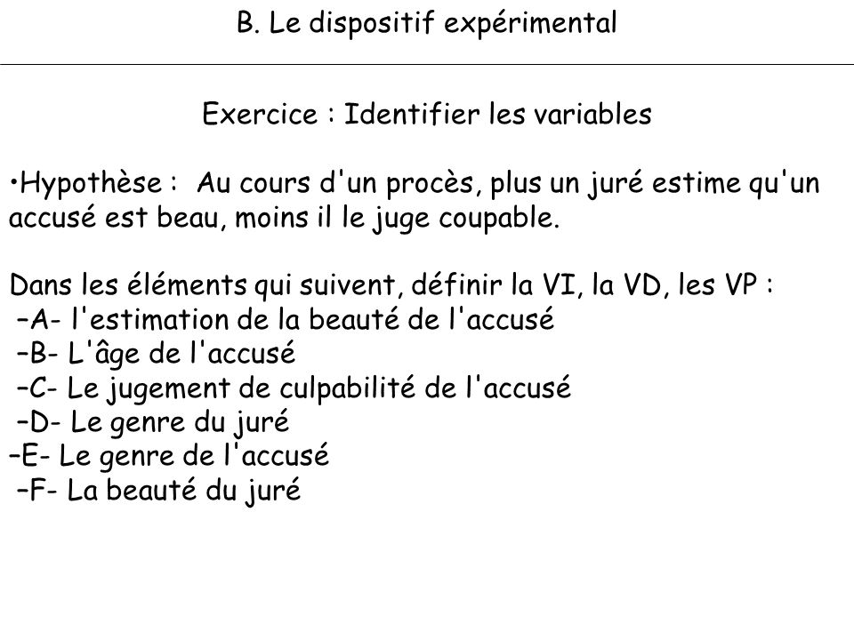 B. Le dispositif expérimental