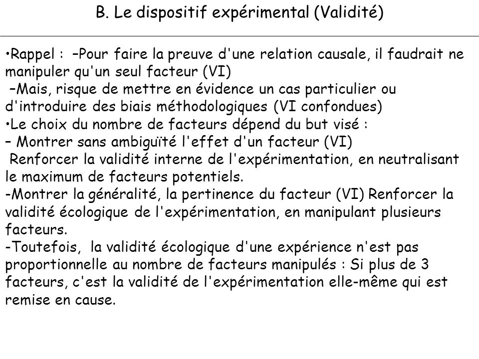B. Le dispositif expérimental (Validité)