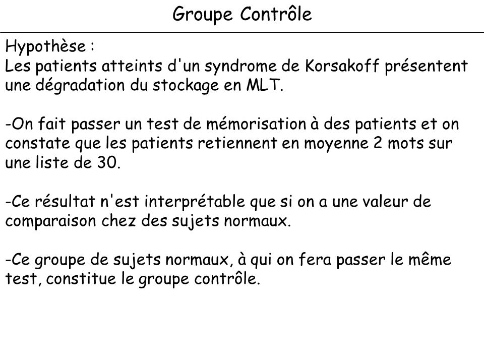 Groupe Contrôle Hypothèse :