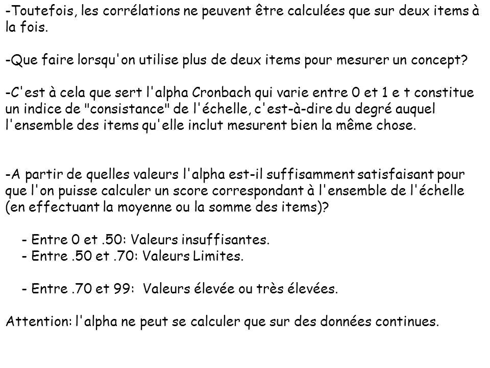 -Toutefois, les corrélations ne peuvent être calculées que sur deux items à la fois.