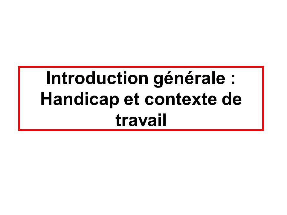 Introduction générale : Handicap et contexte de travail