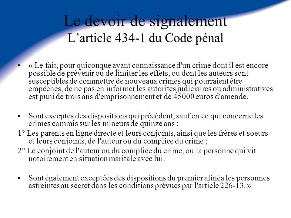 Le devoir de signalement L'article 434-1 du Code pénal