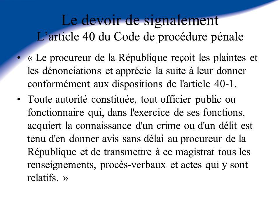 Le devoir de signalement L'article 40 du Code de procédure pénale