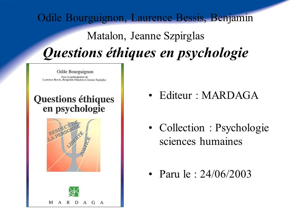 Odile Bourguignon, Laurence Bessis, Benjamin Matalon, Jeanne Szpirglas Questions éthiques en psychologie