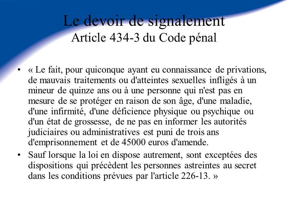Le devoir de signalement Article 434-3 du Code pénal