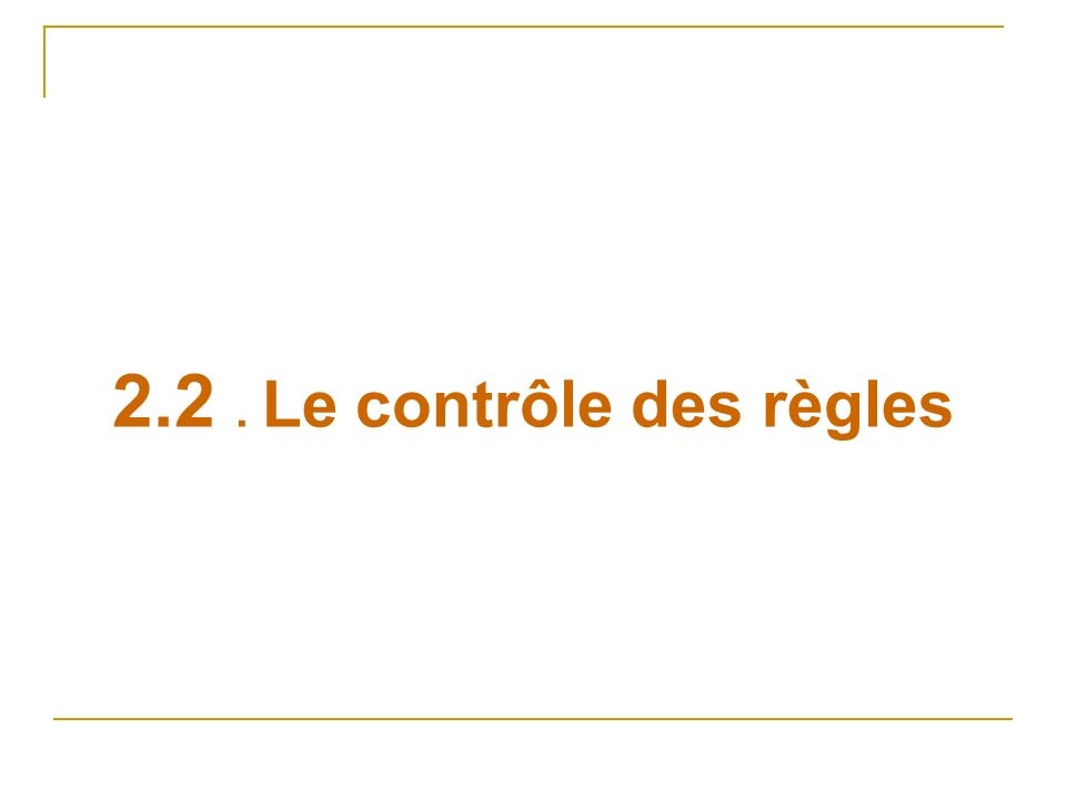 2.2 . Le contrôle des règles