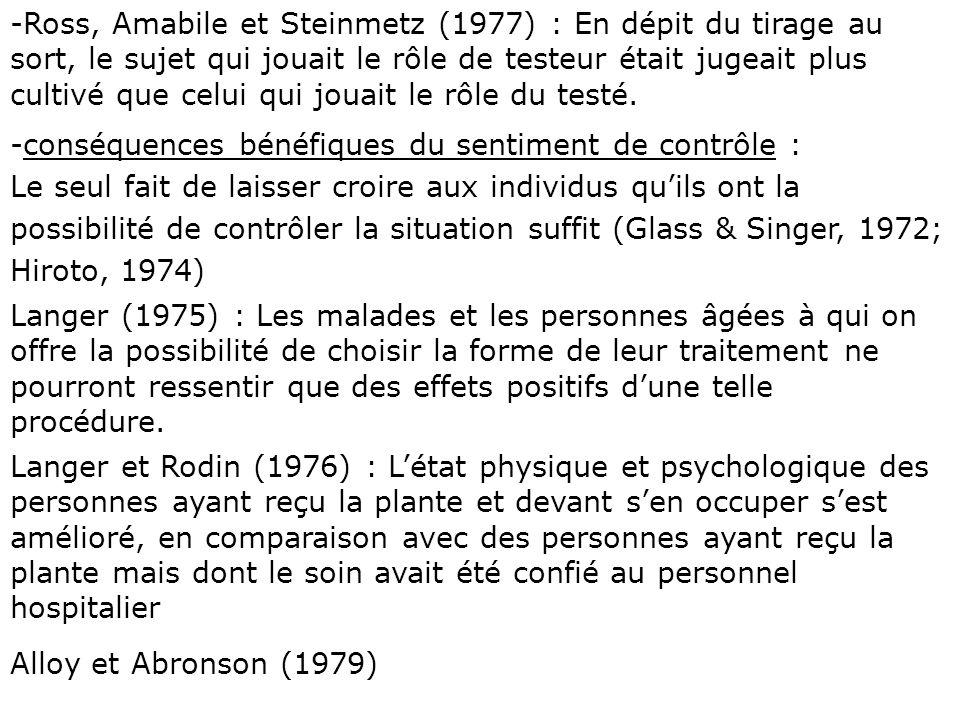Ross, Amabile et Steinmetz (1977) : En dépit du tirage au sort, le sujet qui jouait le rôle de testeur était jugeait plus cultivé que celui qui jouait le rôle du testé.