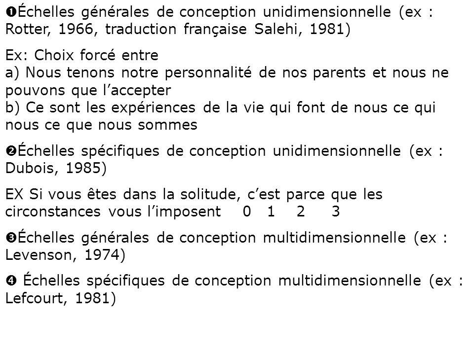 Échelles générales de conception unidimensionnelle (ex : Rotter, 1966, traduction française Salehi, 1981)
