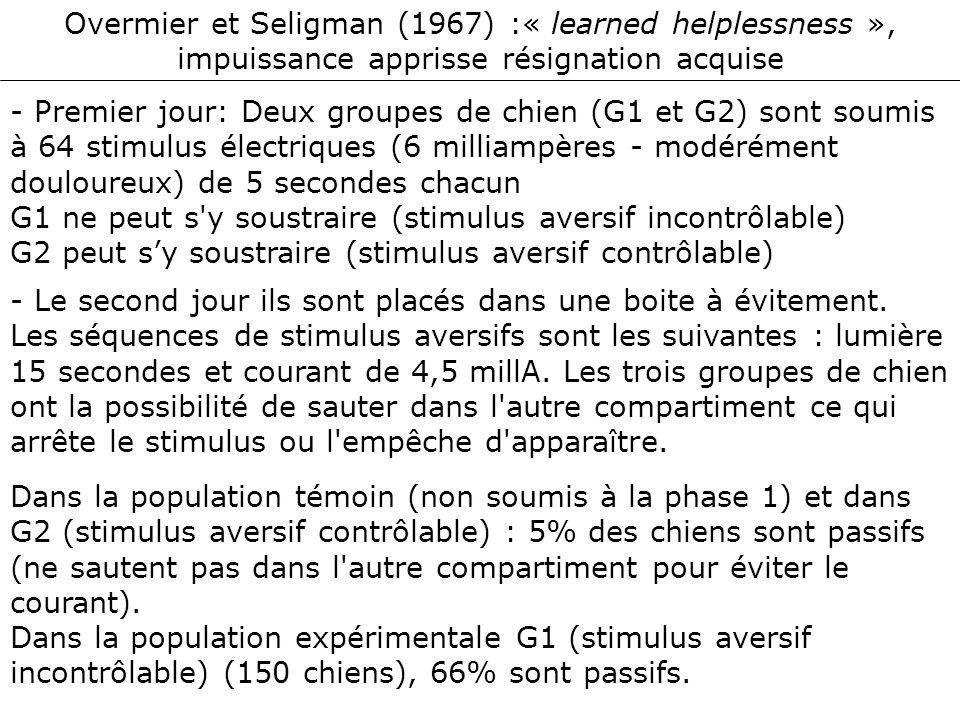 Overmier et Seligman (1967) :« learned helplessness », impuissance apprisse résignation acquise