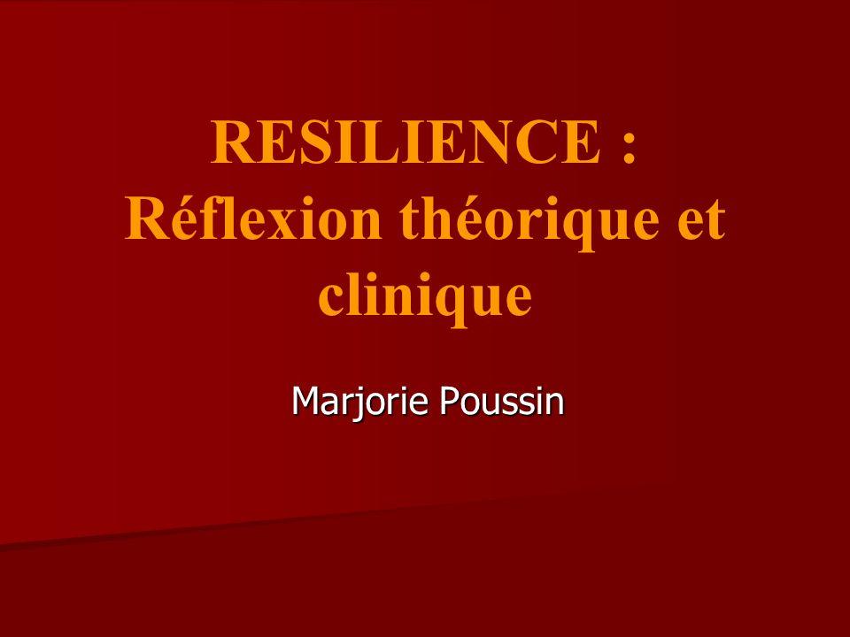 RESILIENCE : Réflexion théorique et clinique