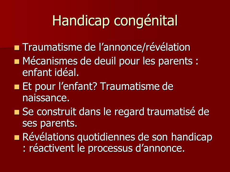 Handicap congénital Traumatisme de l'annonce/révélation