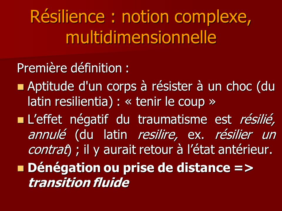 Résilience : notion complexe, multidimensionnelle