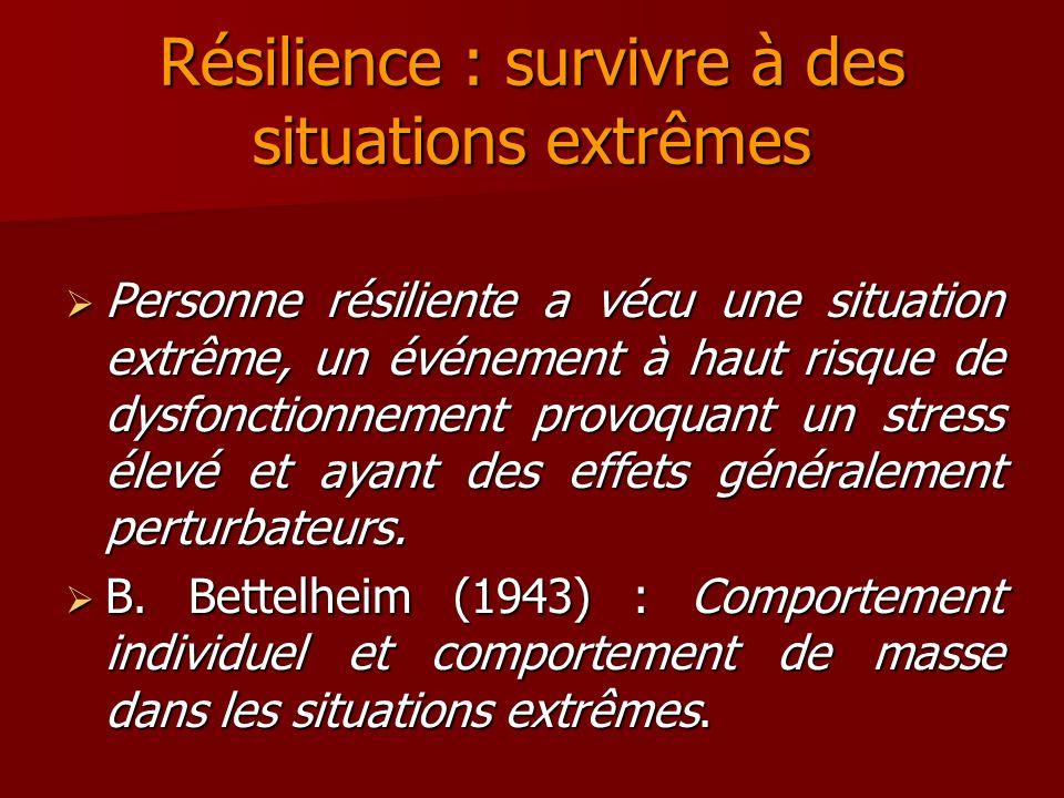Résilience : survivre à des situations extrêmes